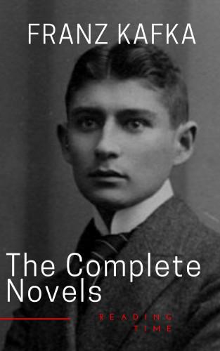 Franz Kafka, Reading Time: Franz Kafka: The Complete Novels