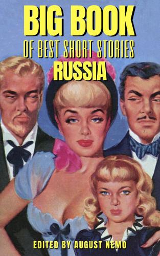 Leonid Andreyev, Daniil Kharms, Alexander Pushkin, Ivan Turgenev, Maxim Gorky, August Nemo: Big Book of Best Short Stories - Specials - Russia