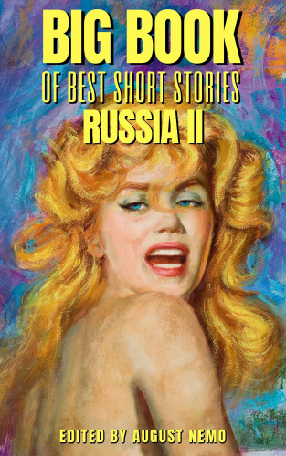 Nikolai Gogol, Anton Chekhov, Fyodor Dostoevsky, Leo Tolstoy, Valery Bryusov, August Nemo: Big Book of Best Short Stories - Specials - Russia 2