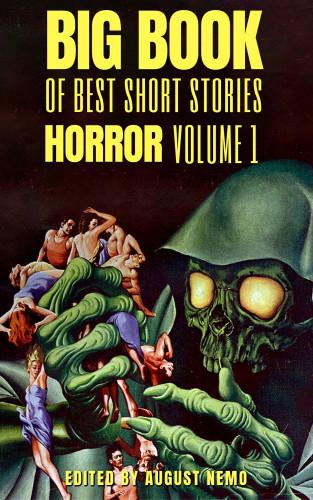 Robert Louis Stevenson, W. W. Jacobs, Edgar Allan Poe, E.T.A. Hoffmann, H. P. Lovecraft, August Nemo: Big Book of Best Short Stories - Specials - Horror