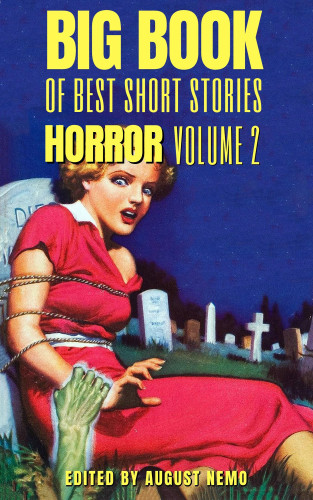 Robert W. Chambers, Richard Middleton, M. R. James, Mary Shelley, Washington Irving, August Nemo: Big Book of Best Short Stories - Specials - Horror 2