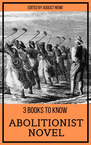 Harriet Beecher Stowe, Frederick Douglass, William Wells Brown: 3 books to know - Abolitionist Novel