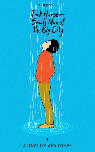 N. Degen: Jack Hansen - Small Man of the Big City