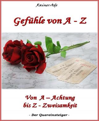 Rainer Ade: Gefühle von A - Z