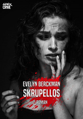 Evelyn Berckman: SKRUPELLOS
