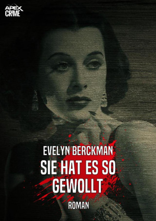 Evelyn Berckman: SIE HAT ES SO GEWOLLT
