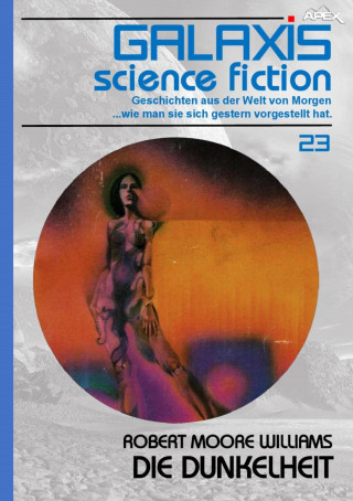 Robert Moore Williams: GALAXIS SCIENCE FICTION, Band 23: DIE DUNKELHEIT