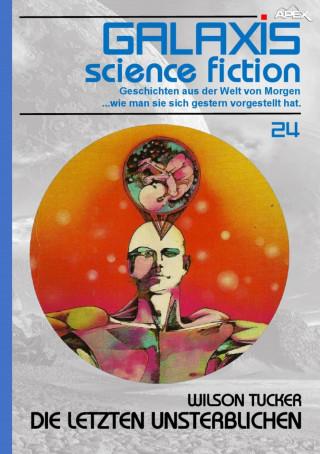Wilson Tucker: GALAXIS SCIENCE FICTION, Band 24: DIE LETZTEN UNSTERBLICHEN