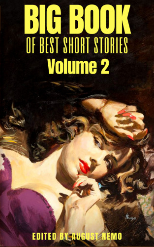 Nathaniel Hawthorne, Virginia Woolf, Henry James, Mark Twain, Guy de Maupassant, Charlotte Perkins Gilman, Elizabeth Gaskell, Herman Melville, Katherine Mansfield, Jack London, August Nemo: Big Book of Best Short Stories - Volume 2