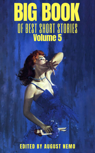 F. Scott Fitzgerald, Edith Wharton, Stephen Crane, Susan Glaspell, Kate Chopin, Laura E. Richards, Alice Dunbar-Nelson, Louisa May Alcott, Hans Christian Andersen, Charles Dickens, August Nemo: Big Book of Best Short Stories - Volume 5