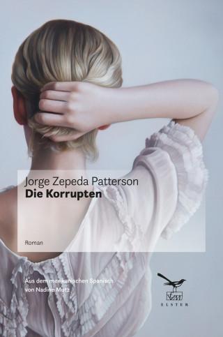 Jorge Zepeda Patterson: Die Korrupten