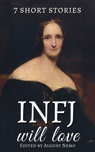 Marcus Aurelius, Virginia Woolf, H. P. Lovecraft, Kate Chopin, Nathaniel Hawthorne, Plato, Ralph Waldo Emerson, August Nemo: 7 short stories that INFJ will love