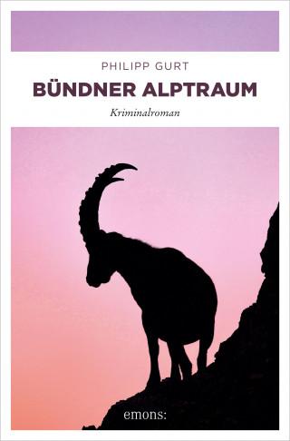 Philipp Gurt: Bündner Alptraum