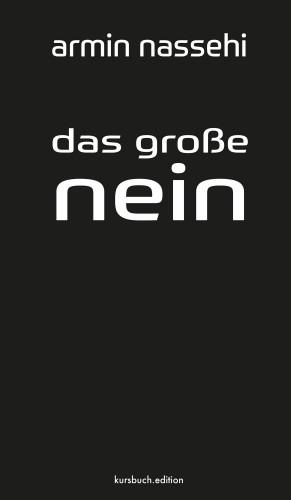 Armin Nassehi: Das große Nein