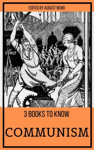 Friedrich Engels, Karl Marx, Jean-Jacques Rousseau, August Nemo: 3 books to know Communism