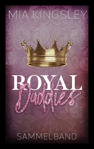 Mia Kingsley: Royal Daddies