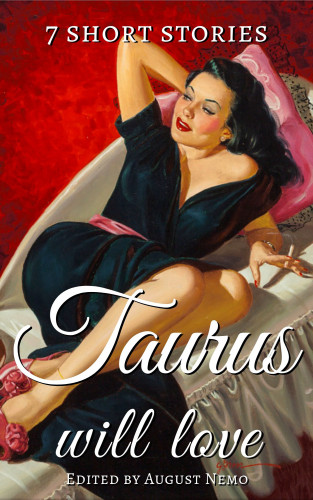 Thomas Bulfinch, Kate Chopin, Saki (H.H. Munro), O. Henry, Stephen Leacock, Anton Chekhov, Jack London, August Nemo: 7 short stories that Taurus will love