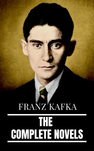 Franz Kafka, RMB: Franz Kafka: The Complete Novels