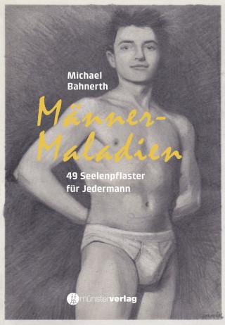 Michael Bahnherth: Männermaladien