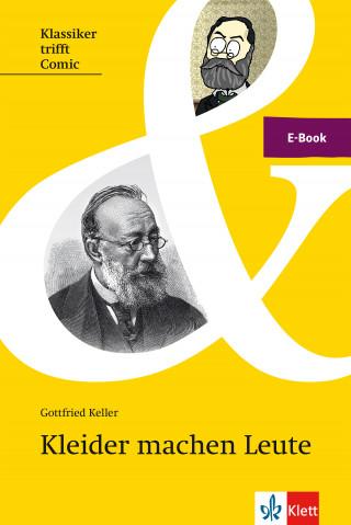 Gottfried Keller: Keller: Kleider machen Leute