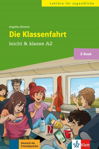 Angelika Allmann: Die Klassenfahrt