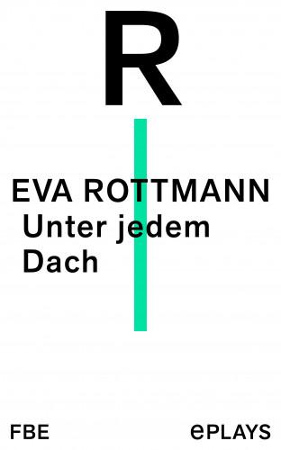 Eva Rottmann: Unter jedem Dach