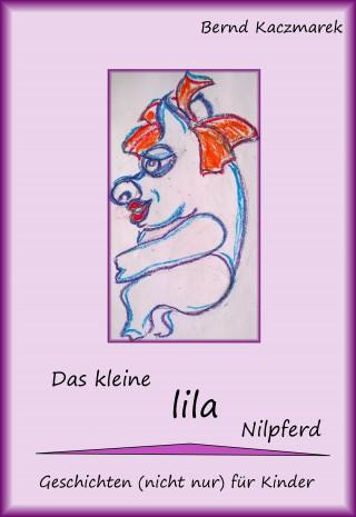 Bernd Kaczmarek: Das kleine lila Nilpferd