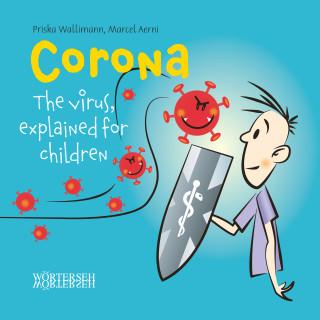 Priska Wallimann, Marcel Aerni: Corona: The virus, explained for children
