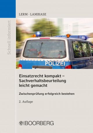 Patrick Lerm, Dominik Lambiase: Einsatzrecht kompakt Sachverhaltsbeurteilung leicht gemacht