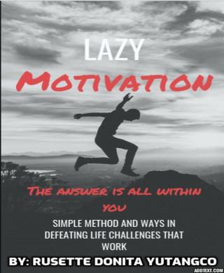 Rusette Donita Yutangco, Rusette Yutangco: Lazy Motivation