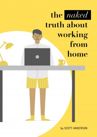 Scott Anderson: The naked truth about working from home