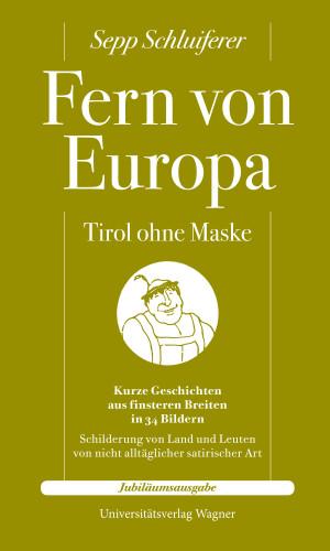 Sepp Schluiferer: Fern von Europa