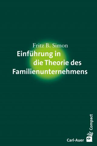 Fritz B. Simon: Einführung in die Theorie des Familienunternehmens