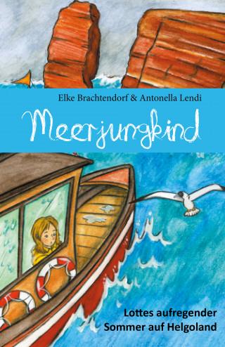 Elke Brachtendorf, Antonella Lendi: Meerjungkind