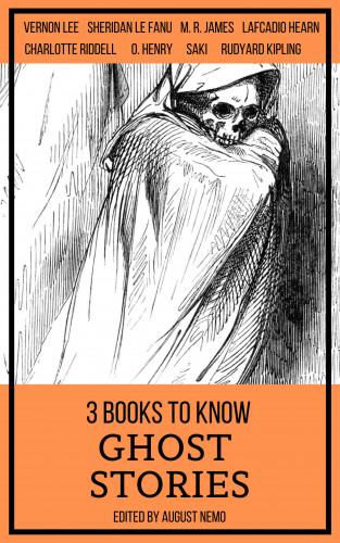 Charlotte Riddell, Vernon Lee, Sheridan Le Fanu, Saki (H.H. Munro), M. R. James, Rudyard Kipling, Lafcadio Hearn, August Nemo: 3 books to know Ghost Stories
