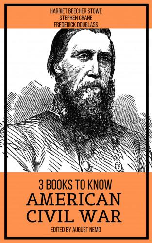 Harriet Beecher Stowe, Stephen Crane, Frederick Douglass, August Nemo: 3 books to know American Civil War