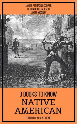 James Fenimore Cooper, Helen Hunt Jackson, James Mooney, August Nemo: 3 books to know Native American