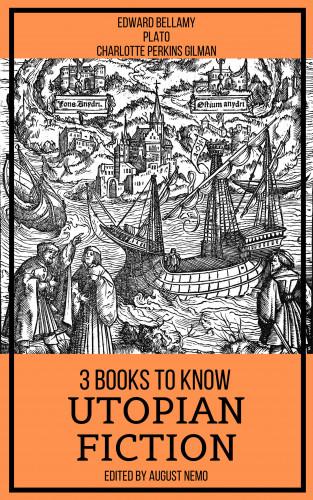 Edward Bellamy, Plato, Charlotte Perkins Gilman, August Nemo: 3 books to know Utopian Fiction