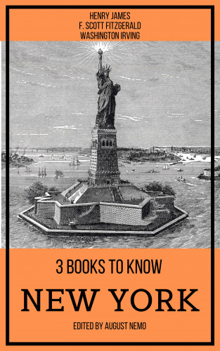 Henry James, F. Scott Fitzgerald, Washington Irving, August Nemo: 3 books to know New York