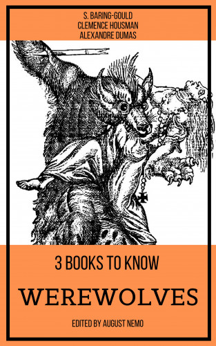 S. Baring-Gould, Clemence Housman, Alexandre Dumas, August Nemo: 3 books to know Werewolves