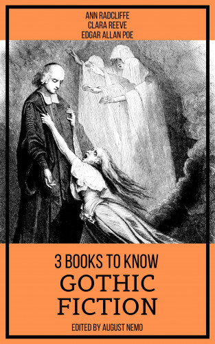 Ann Radcliffe, Edgar Allan Poe, Clara Reeve, August Nemo: 3 books to know Gothic Fiction