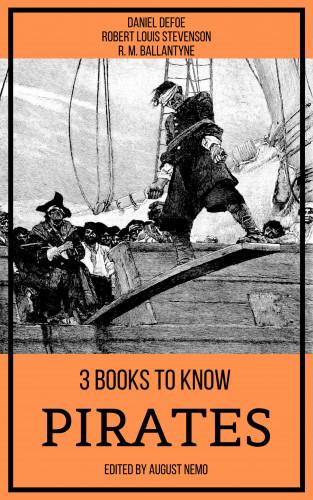 Daniel Defoe, Robert Louis Stevenson, R. M. Ballantyne, August Nemo: 3 books to know Pirates