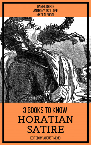 Daniel Defoe, Anthony Trollope, Nikolai Gogol, August Nemo: 3 books to know Horatian Satire