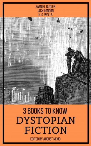 Jack London, H. G. Wells, Samuel Butler, August Nemo: 3 books to know Dystopian Fiction