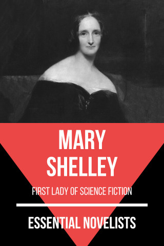 Mary Shelley, August Nemo: Essential Novelists - Mary Shelley