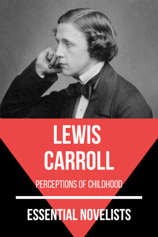 Lewis Carroll, August Nemo: Essential Novelists - Lewis Carroll