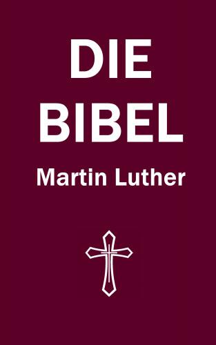 Martin Luther: Die Bibel