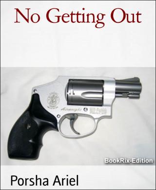 Porsha Ariel: No Getting Out