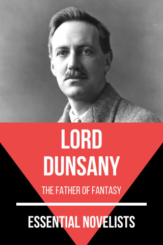 Lord Dunsany: Essential Novelists - Lord Dunsany