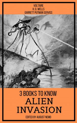 H. G. Wells, Garrett Putman Serviss, Voltaire, August Nemo: 3 books to know Alien Invasion